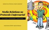 Media Relations no Protocolo Empresarial